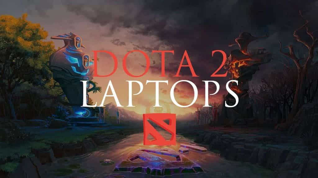 Best Laptops for DOTA 2