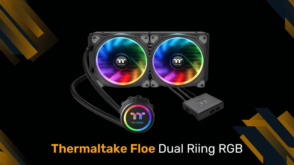 Thermaltake Floe Dual Riing RGB